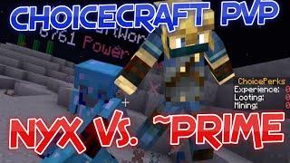 Choicecraft Factions PVP: Nyx vs. ~Prime!