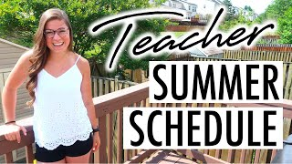 My Summer Schedule as a Teacher | How I Spend My Time