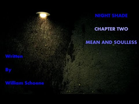 Read with Immunity: Night Shade Chapter Two Mean and Soulless by William Schoene