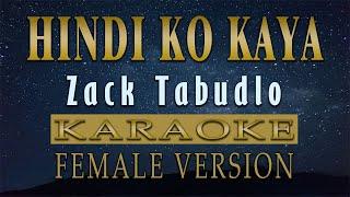 Hindi Ko Kaya - Zack Tabudlo (KARAOKE) Female Version