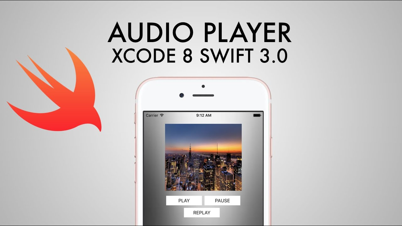 How To Create An Audio Player In xCode 8 (Swift 3 0)