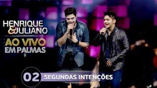 Segundas Intenções - Henrique e Juliano - DVD Ao vivo em Palmas thumbnail