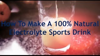 How To Make Your Own Electrolyte Sports Drink