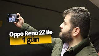 Oppo Reno 2Z ile 1 gün! Reno 2Z hakkında her şey!