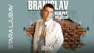 Branislav Bane Mojicevic - Stara ljubav - (Audio 2005)