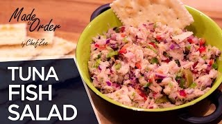 Best Tuna Fish Salad | Healthy Recipes | Made to Order | Chef Zee Cooks