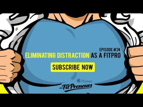 Fitness Business Tips #24 - Eliminating Distractions As A Fitpro