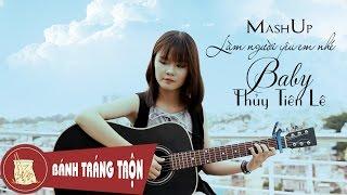 MashUp - Làm Người Yêu Em Nhé baby - [ Cover Guitar ] - Thủy Tiên Lê