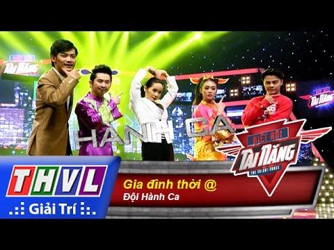 THVL | Biệt đội tài năng - Tập 8: Gia đình thời @ - Đội Hành Ca