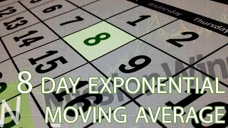 Why we use the 8 day exponential moving average