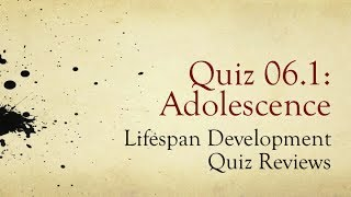 PSY 1100, Ch. 06: Adolescence / Review of Quiz 1