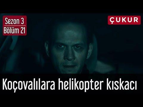 Çukur 3.Sezon 21.Bölüm - Koçovalılara Helikopter Kıskacı