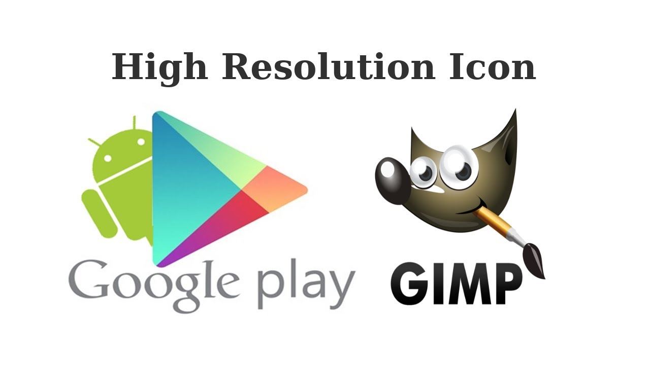 how to create a high resolution icon in gimp for google play youtube