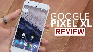 Google Pixel XL Review: Should you buy it in India?