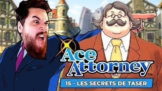 LES SECRETS DE TASER | Phoenix Wright: Ace Attorney (15)