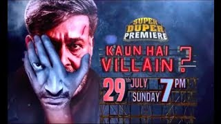 Super Duper Premiere KAUN HAI VILLAIN On 29th July, 2018 At 7 Pm