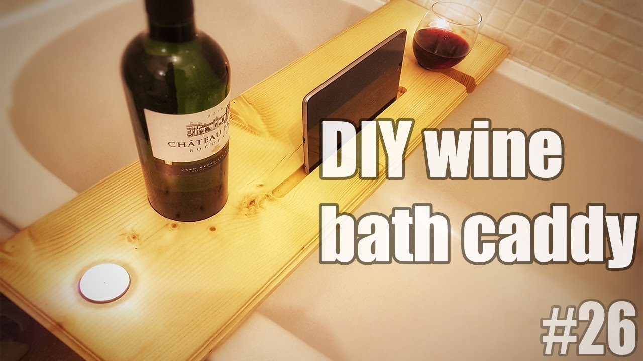 How to make a simple bath caddy, bath board, wine bath caddy - DIY ...