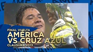 América Vs Cruz Azul -  Final Vuelta - Clausura 2013