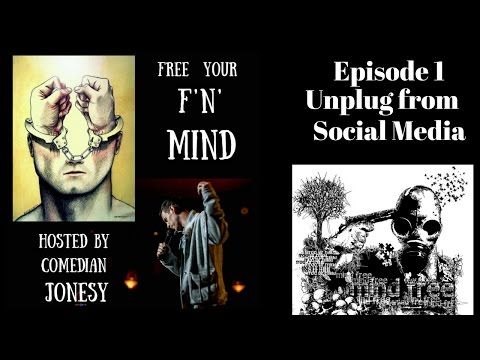 Free Your FN Mind - Episode 1 Unplug from Social Media Now