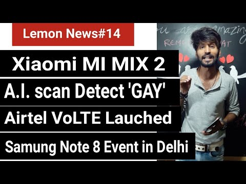LN#14 Airtel VoLTE launched,Airtel 2500 Rs phone,Xiaomi Mi Mix 2,Facebook Flaw,Iphone Event