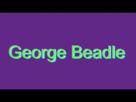 How to Pronounce George Beadle