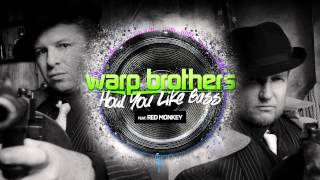Warp Brothers - How You Like Bass (Feat. Red Monkey)
