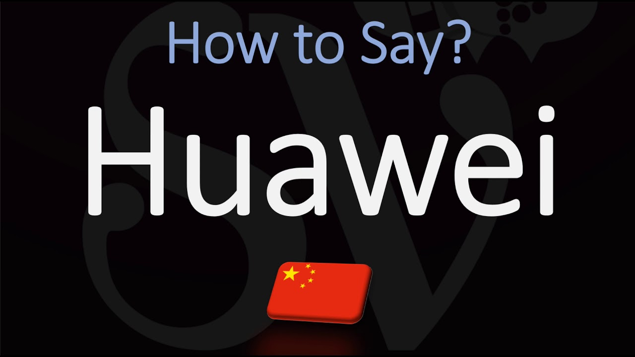 How to Pronounce Huawei? (CORRECTLY)