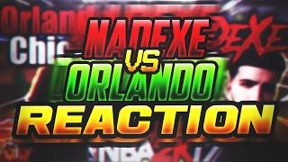 NBA 2K17 Nadexe vs OrlandoinChicago Reaction