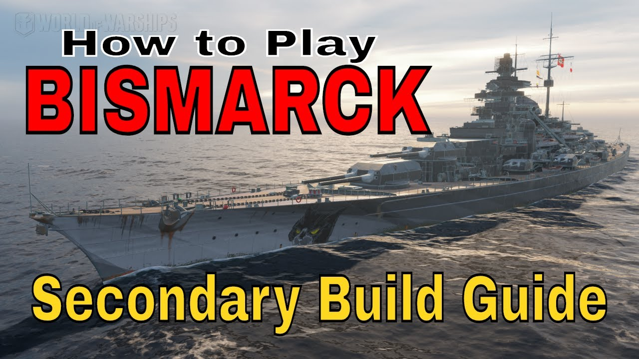 How to Play KMS Bismarck World of Warships Wows Secondary Build Guide