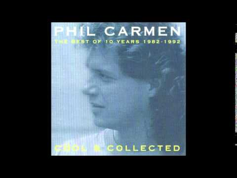 PHIL CARMEN  Cool & Collected  The Best Of 10 Years Full Album