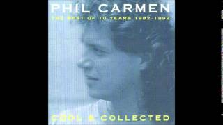 PHIL CARMEN - Cool & Collected - The Best Of 10 Years (Full Album)