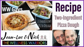 WW Gays Recipe 4: Two Ingredient Pizza Dough