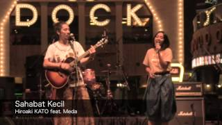 Sahabat Kecil - Hiroaki KATO feat. Meda (JAPAN FESTIVAL 2014)
