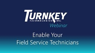 turnkey and microsoft present enable your field service technicians