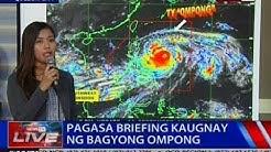 PAGASA briefing kaugnay ng Bagyong Ompong