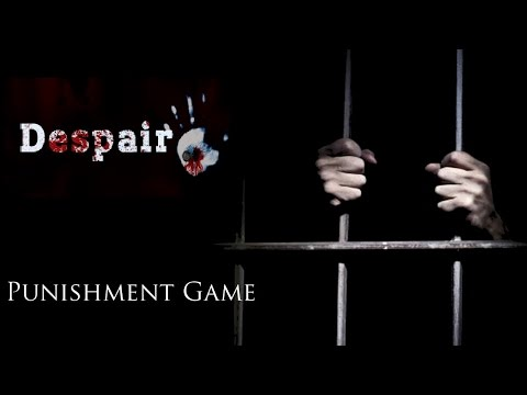 Punishment Game: Despair