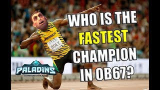 Video Who Is the FASTEST Champion in OB67 Paladins? download MP3, 3GP, MP4, WEBM, AVI, FLV Juni 2018