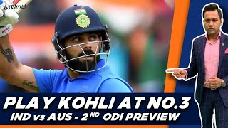INDIA need to play KOHLI at NO.3   #AakashVani   #INDvsAUS 2nd ODI Preview