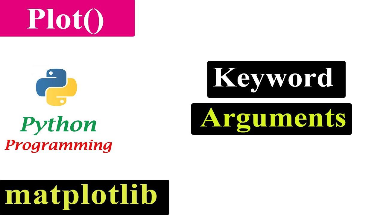 Keyword Arguments in Plot Function | Matplotlib | Python Tutorials