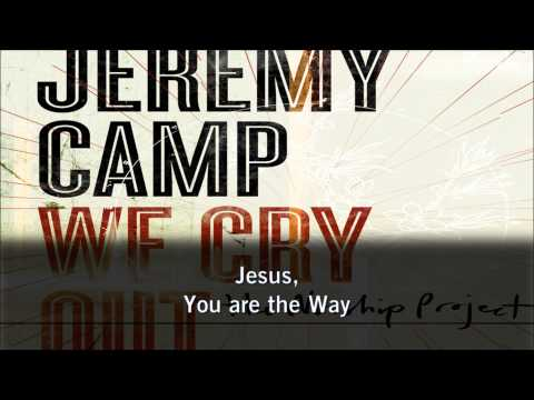 Jeremy Camp - The Way - We Cry Out: The Worship Project