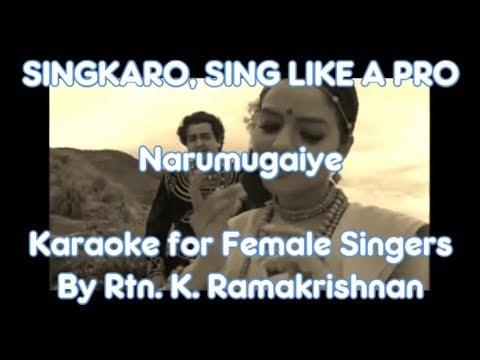 Karaoke SINGKARO - NARUMUGAIYE Karaoke with Lyrics for FEMALE singers (K. Ramakrishnan)