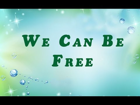 3 - We Can Be Free