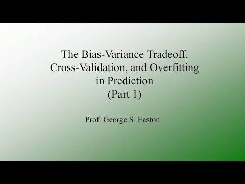 Bias vs. Variance Tradeoff, Cross-Validation, and Overfitting (Part 1)