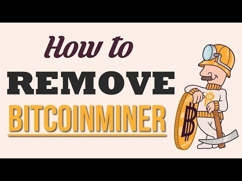 How To Remove BitcoinMiner