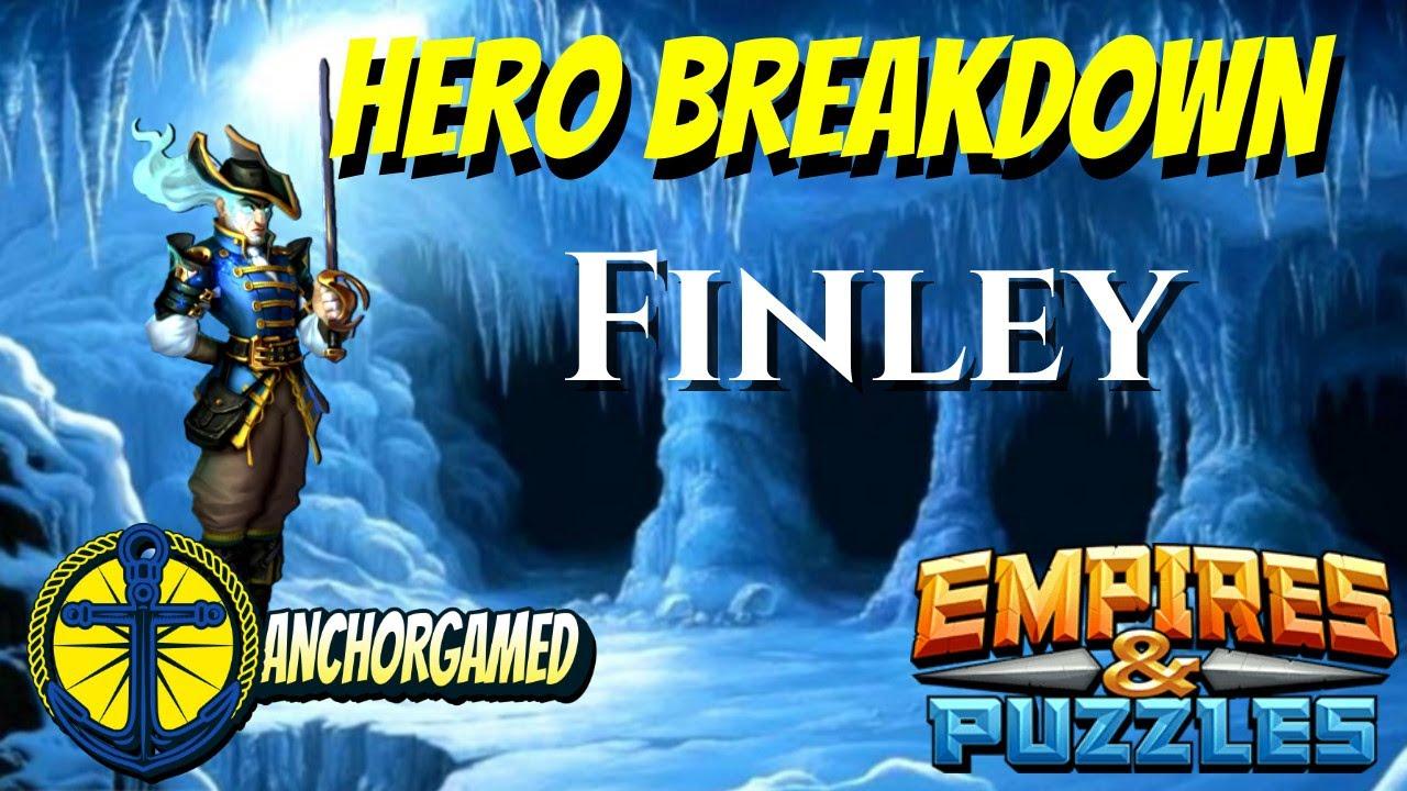 Finley Empires and Puzzles Hero Breakdown