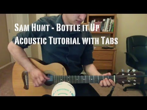 Sam Hunt - Bottle it Up (Guitar Lesson/Tutorial with Tabs)
