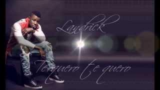 Landrick - Te Quero, Te Quero Letra