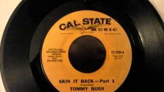 Tommy Bush / Skin it back Part 1