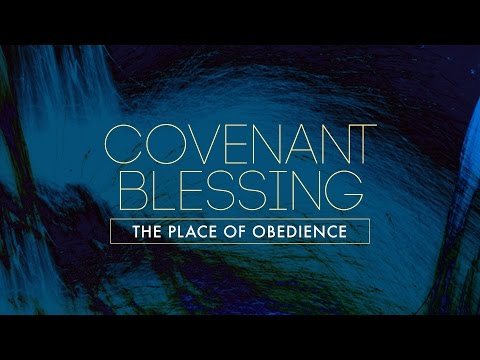 Covenant Blessing 4 - The Place of Obedience - John Alley