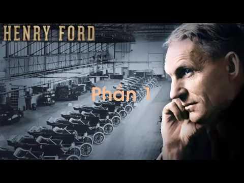 Vua xe hơi Henry Ford - Phần 1